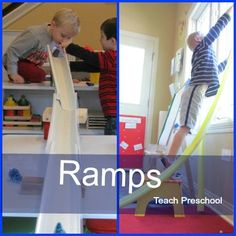Ramps  http://www.teachpreschool.org/2012/08/engineering-with-ramp-making-materials-in-preschool/?utm_source=feedburner_medium=email_campaign=Feed%3A+TeachPreschool+%28Teach+Preschool%29#