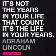 This is a great quote from Abraham Lincoln. It is amazing to me how an old saying can be so meaningful today.