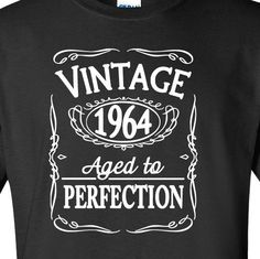 All Years Available. Please message us if you dont see your year.    Vintage 1964 Aged To Perfection Whiskey T-shirt.    Available in Mens and