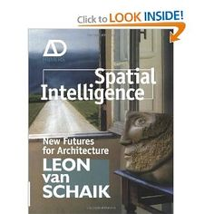 Price: $135.00 - Spatial Intelligence: New Futures for Architecture (Architectural Design Primer) - TO ORDER, CLICK THE PHOTO