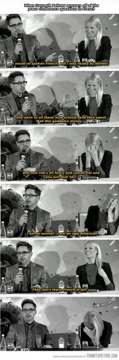At a press conference, Gwyneth Paltrow responds in French.  Poor Robert Downey Jr is left feeling a bit inadequate. Yet another good reason to study French! (as if we needed one!)