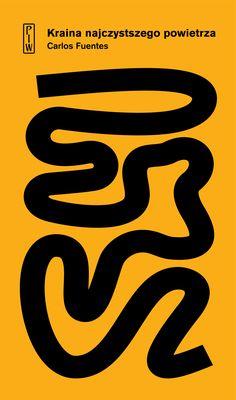 """""""Kraina najczystszego powietrza"""", Carlos Fuentes. Państwowy Instytut Wydawniczy / 2018 5 W, Graphic Design Studios, Ebay, Book Covers, Comics, Literatura, History, Comic Book, Cover Books"""