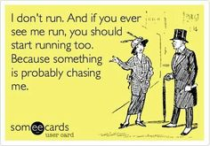Running Humor. @Erica Trenson this is you. Yes in soccer you ran however people were chasing you!