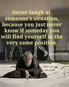 Never laugh at someone's situation. Positive Affirmations, Positive Quotes, Motivational Quotes, Inspirational Quotes, Love Yourself Quotes, Finding Yourself, 5 Best Friends, What Is Your Goal, Life Purpose