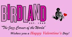 #Valentine's DAY #Birdland Best Jazz Club in NYC  www.birdlandjazz.com