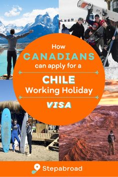How Canadians Can Apply For A Working Holiday in Chile - Stepabroad Working Holiday Visa, Working Holidays, Canadian Passport, Work Travel, Step Guide, 12 Months, Chile, To Go, How To Apply