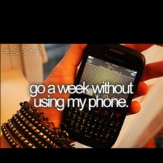 Go a week without using my phone