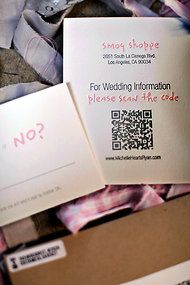 QR codes on invitations- SUCH a great idea!  They can auto direct guests to our wedding website.  Gonna look into this more....