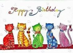 Happy Birthday You Colourful Cat! Happy Birthday You Colourful Cat! Cat Birthday Wishes, Birthday Wishes Greeting Cards, Birthday Cheers, Happy Birthday Greetings, Birthday Love, Birthday Messages, Birthday Cats, Happy Birthday Pictures, Happy Birthday Quotes