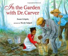 In the Garden with Dr. Carver by Susan Grigsby, http://www.amazon.com/dp/080753630X/ref=cm_sw_r_pi_dp_e6Kyqb1N4W9GJ