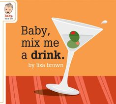 Baby, Mix Me a Drink (Baby Be of Use) null,http://www.amazon.com/dp/1932416455/ref=cm_sw_r_pi_dp_l4oZrb1AG8KYM8EH