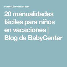 20 manualidades fáciles para niños en vacaciones   Blog de BabyCenter