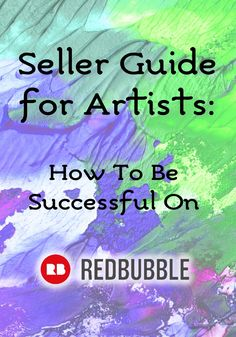 Seller Guide for Artists: How To Be Successful on RedBubble - Print on demand - Ideas of Selling Your Home - A guide for sellers on Redbubble. Tips tricks and information on how to be successful on this print on demand store. Craft Business, Creative Business, Online Business, Job Help, Sell My Art, Selling Art Online, Business Planning, Business Tips, Artist Life
