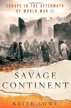 Savage Continent: Europe in the Aftermath of World War II by Keith Lowe http://www.amazon.com/dp/1250000203/ref=cm_sw_r_pi_dp_25Ezvb0E4S48P