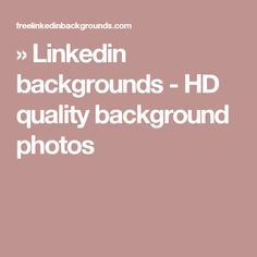 » Linkedin backgrounds - HD quality background photos