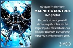 If I was a Marvel Hero, my power would be Magneto's Magnetic Control, how about you? #ZimbioQuiz - Quiz