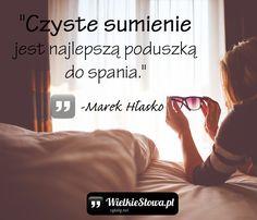 """Marek Hłasko - cytaty """"Czyste sumienie jest najlepszą poduszką do spania."""" - Marek Hłasko I Love You, My Love, Motto, Quotations, Poems, Nostalgia, Mindfulness, Inspirational Quotes, Thoughts"""