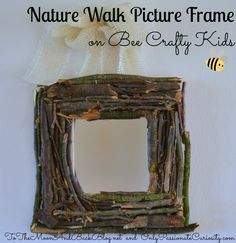 Make A Nature Walk Picture Frame! -