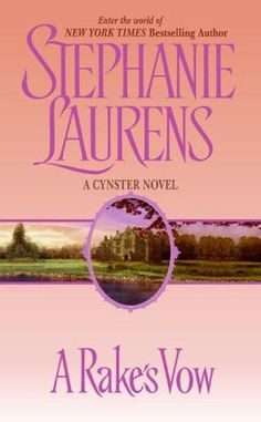 A Rake's Vow by Stephanie Laurens. More Cynster family novels -bring em on!