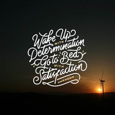 Wake up with Determination go to bed with Satisfaction  . God morning guys jumat varokah ini  by misterdoodle