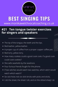 This singing tip is all about tongue twisters. They are not only fun, but also very useful in practising articulation and pronunciation for speaking and singing. Used by actors, singers, public speakers, and many other professionals who use speaking or singing in their workplace. Tongue twisters help to flex and strengthen all speech muscles and those who practise tongue twisters have the clearest speech and the most enviable diction! For more singing tips, visit my vocal coaching website :) Vocal Lessons, Singing Lessons, Singing Tips, Music Lessons, Writing Lyrics, Music Writing, Music Mood, Mood Songs, Music Hacks