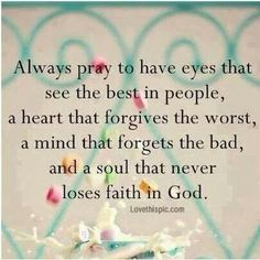 I need to pray hard for the toxic people in my life that need forgiveness and strength to change their ways.