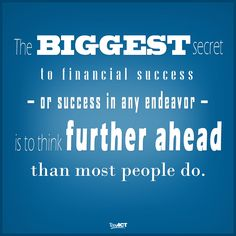 Thinking Long-Term: The Secret to Financial Success. - TaxACT - #tips #success #quotes http://blog.taxact.com/thinking-long-term-the-secret-to-financial-success