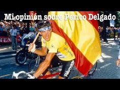 Mi opinión sobre Perico Delgado - Vídeos de ciclismo