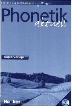 Phonetik aktuell. Kopiervorlagen / von Gerhard J. S. Bunk - Ismaning : Max Hueber, 2005 - 86 p. : il. ; 30 cm + 2 discos compactos (cd-audio)