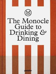 The Monocle Guide to Drinking and Dining : Monocle : 9783899556681