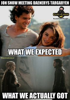 Expectation v. Reality. Game of Thrones.