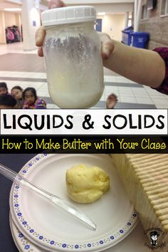 How to Make Butter: Hands-on and interactive. this lesson is a fun way to teach students about solids and liquids. Primary Science, Kindergarten Science, Elementary Science, Science Classroom, Science For Kids, Teaching Science, Classroom Ideas, Summer Science, Science Resources