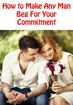 Love Quotes : How to Make Any Man Beg For Your Commitment (With Expert Advice From a Cat) comm