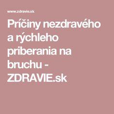 Príčiny nezdravého a rýchleho priberania na bruchu - ZDRAVIE.sk