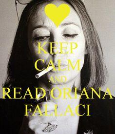 Oriana Fallaci: Essere donna è così affascinante. È un'avventura che richiede un tale coraggio, una sfida che non finisce mai.