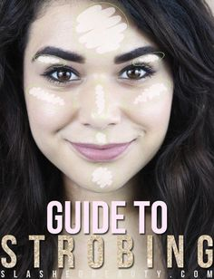 Guide to Strobing 101 - #strobing #slashedbeauty #makeup #makeuptips #highlighting