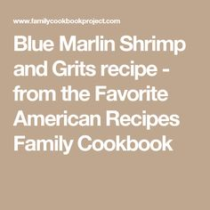 Blue Marlin Shrimp and Gritsrecipe - from the Favorite American Recipes Family Cookbook