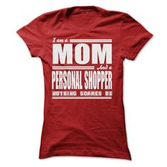 I AM A MOM AND A PERSONAL SHOPPER SHIRTS - #diy gift #gift for guys. BUY-TODAY => https://www.sunfrog.com/LifeStyle/I-AM-A-MOM-AND-A-PERSONAL-SHOPPER-SHIRTS-Ladies.html?68278