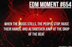 Edm moment we all wait for