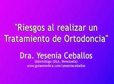 Video: Riesgos que existen en los tratamientos de Ortodoncia - Dra. Yesenia Ceballos   Directorio Odontológico