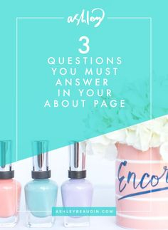 3 Questions You Must Answer in Your About Page — Ashley Beaudin