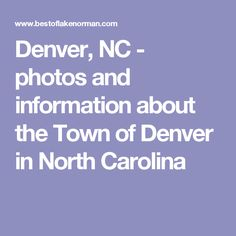 34 Best Denver North Carolina Images Denver North Carolina Beautiful Lakes Wonderful Places