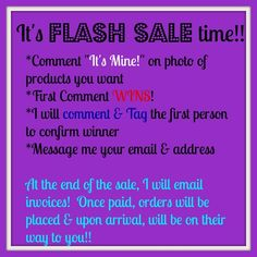 GOOOOD MORNING!!!!! Welcome to the FLASH SALE!! Get ready for some great deals! I will be running you a tab, and once you have spoken for an item, it's yours. At the end of the party, I will invoice you via Paypal, or we can get together for other payment arrangements. Easy smeezy...... Are you ready for some great deals??? LET'S GET THIS PARTY STARTED!!!!!