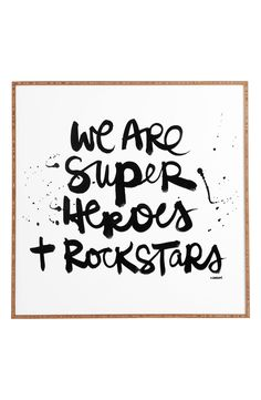 We are superheroes and rockstars.