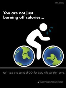 You are not just burning off calories...  you'll save one pound of CO2 for every mile you don't drive.