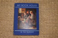 VIntage 1930's - Book -  My Book house in the nursery - Olive Beaupere Miller - 1937 - Volume one - by TheMercerStreetHouse on Etsy
