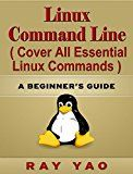 Free Kindle Book -   Linux: Linux Command Line, Cover all essential Linux commands. A complete introduction to Linux Operating System, Linux Kernel OS, For Beginners, Learn Linux in easy steps, Fast! A Beginner's Guide!