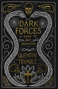 Harry Potter book cover. Dark Forces: A Guide to Self-Protection by Quentin Trimble. Holly Dunn Design. Slytherin, Defence Against the Dark Arts, Art Nouveau, Vintage Book Covers, Hand Lettering