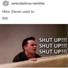 Look it's cute how Mike always had El on his mind and likes to talk about her, but in Will's perspective, Mike is talking about a girl he has never met, so I guess this would make sense. ~TextTinaLOL