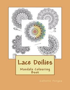 Introducing Lace Doilies Mandala Colouring Book Buy Your Books Here And Follow Us For More